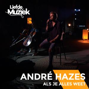 André Hazes Jr. - Als Je Alles Weet (Live Uit Liefde Voor Muziek)