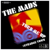 The Mads - Turn Me Up