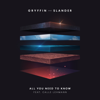All You Need to Know (feat. Calle Lehmann) - Gryffin & SLANDER