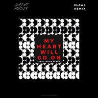 My Heart Will Go On (Record Mix) - SAINT MUSIK - ALINA RENAE - KLAAS