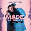 Made for the Fit (feat. Fency) - Single