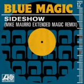 Blue Magic - Sideshow (Mike Maurro Extended Magic Remix)