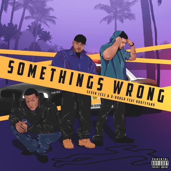 Somethings Wrong (feat. Bootsyano) - Single