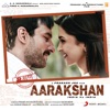 Aarakshan (Original Motion Picture Soundtrack) - EP