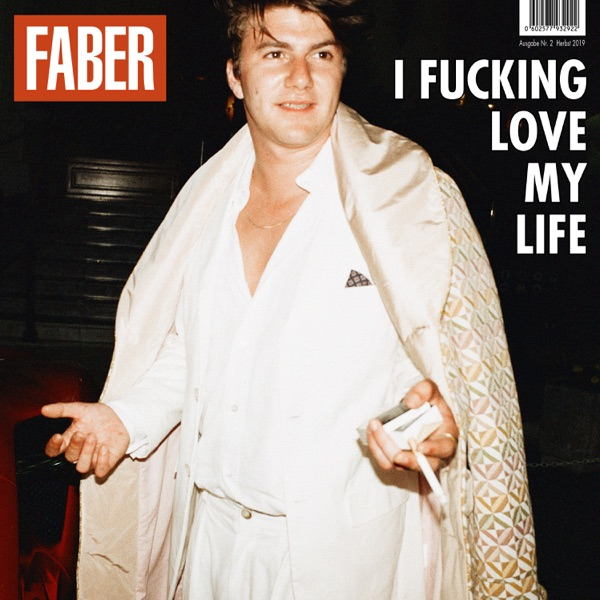 I F*****g Love My Life (by Faber)