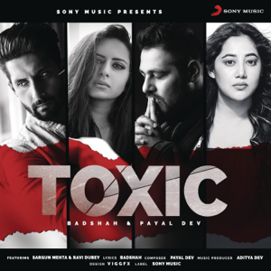 Badshah & Payal Dev - Toxic