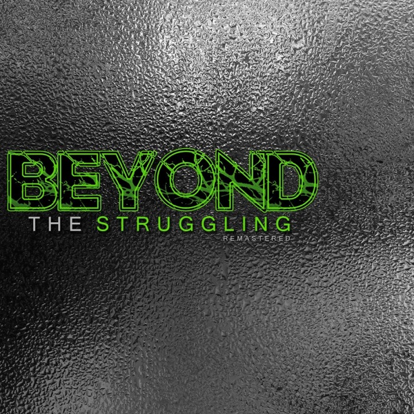 Beyond the Struggling (Remastered) - Single