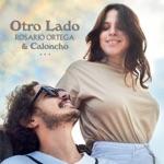 Rosario Ortega & Caloncho - Otro Lado