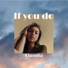 If You Do - EP, Claudia