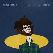 Trace Kotik - Enough