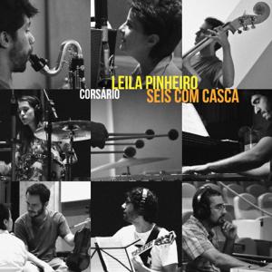 Leila Pinheiro & Seis com Casca - Corsário