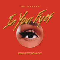 Album In Your Eyes (Remix) [feat. Doja Cat] - The Weeknd