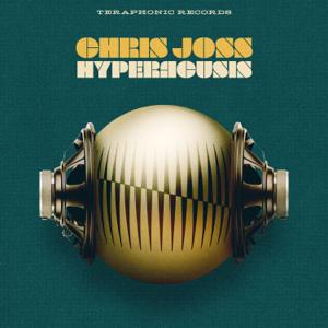 Chris Joss - Hyperacusis