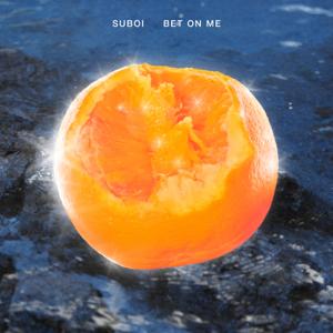 Suboi - Bet On Me