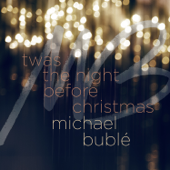 'Twas the Night Before Christmas - Michael Bubl�
