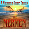 The Mermen - A Murmurous Sirenic Delirium  artwork