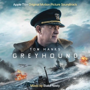 Blake Neely – Greyhound ( Apple TV+ Original Motion Picture Soundtrack) [iTunes Plus AAC M4A]