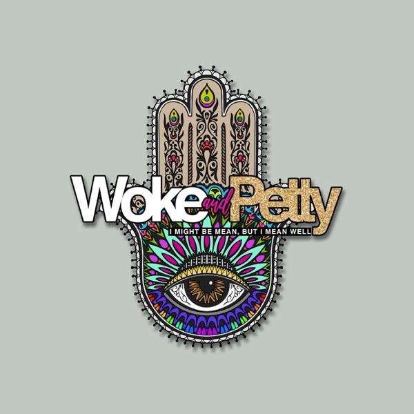 Woke and Petty