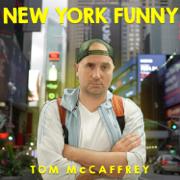 New York Funny - Tom McCaffrey - Tom McCaffrey