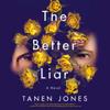 Tanen Jones - The Better Liar: A Novel (Unabridged)  artwork