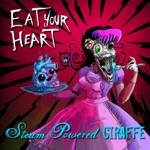 Steam Powered Giraffe - Eat Your Heart