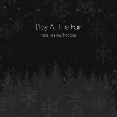 Here Lies Our Holiday - Single - Day At The Fair