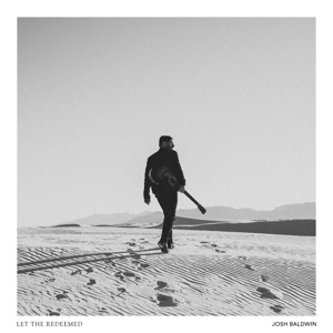 Josh Baldwin - Let the Redeemed