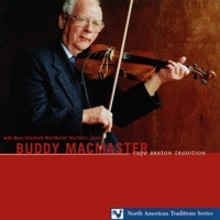 Cape Breton Tradition (feat. Mary Elizabeth MacMaster MacInnis) by Buddy MacMaster on Apple Music