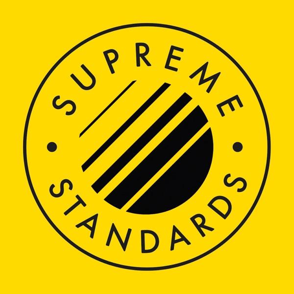 Supreme Standards Podcast