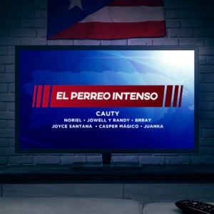 El Perreo Intenso (feat. Brray, Joyce Santana, Casper Mágico & Juanka) - Single Mp3 Download
