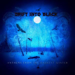 Drift into Black - Anthems from the Darkest Winter