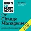 RenГ©e Mauborgne, W. Chan Kim, John P. Kotter & Harvard Business Review - HBR's 10 Must Reads on Change Management (Unabridged) artwork