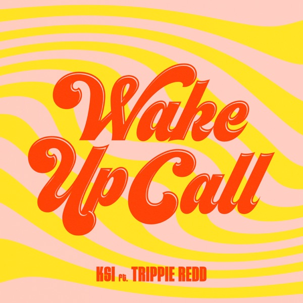 Wake Up Call (feat. Trippie Redd) - Single