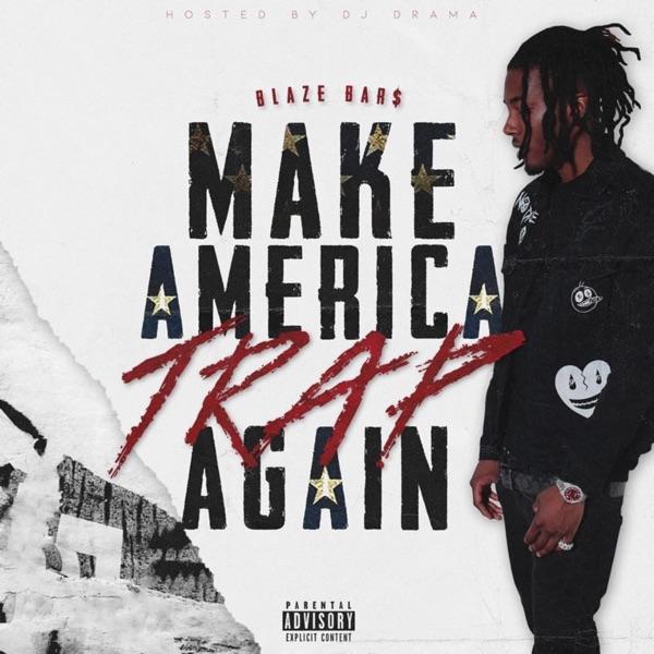 Blaze Bar$ - Make America Trap Again