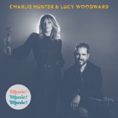 Charlie Hunter & Lucy Woodward - Can't Let Go