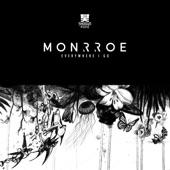 Monrroe - Everywhere I Go