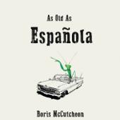 As Old as Española