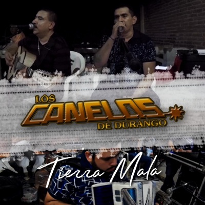 Tierra Mala - Single - Los Canelos de Durango