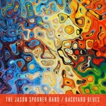 The Jason Spooner Band - Backyard Blues