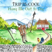 Trip McCool - Hang Me Out to Dry