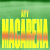 Ayy Macarena - Single