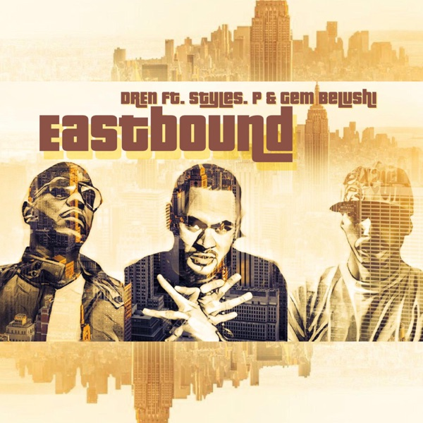 Eastbound (feat. Styles. P & Gem Belushi) - Single