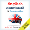 Jenny Smith - Englisch Beherrschen Mit 12 Themenbereichen [English Mastery with 12 Topics]: Über 200 Mittelschwere WöRter Und Phrasen Erklärt  (Unabridged) Grafik