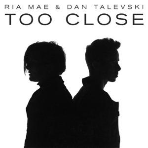RIA MAE, TALEVSKI - Too Close Chords and Lyrics