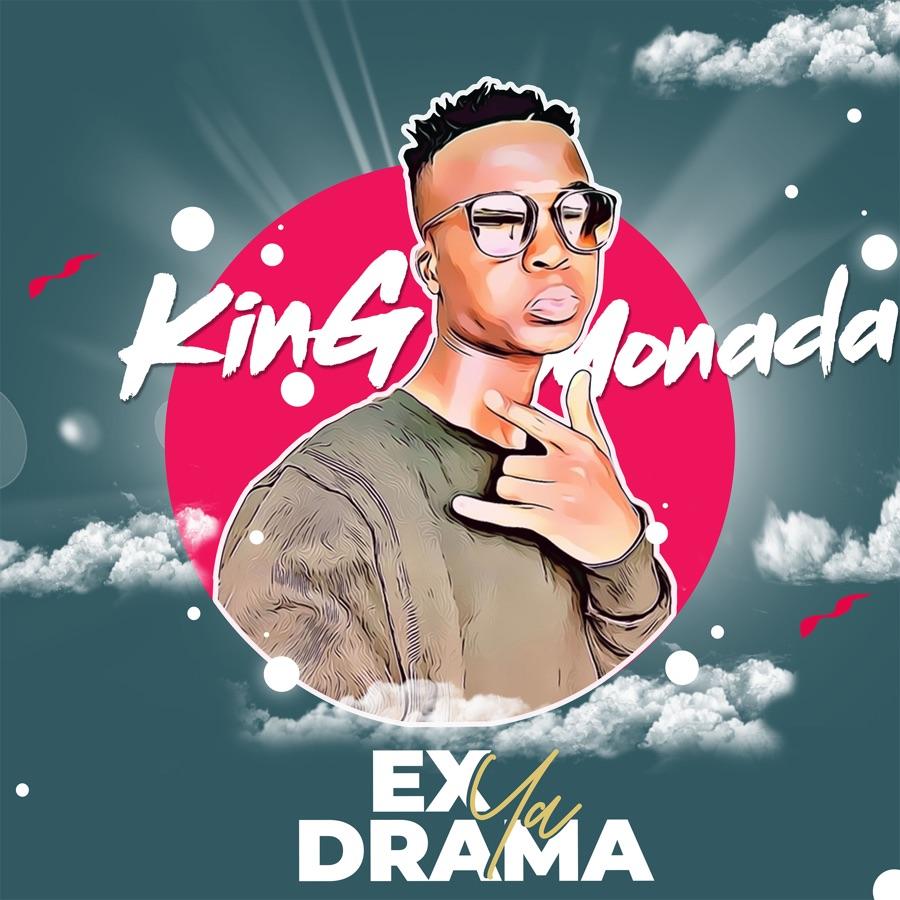 King Monada - Ex Ya Drama
