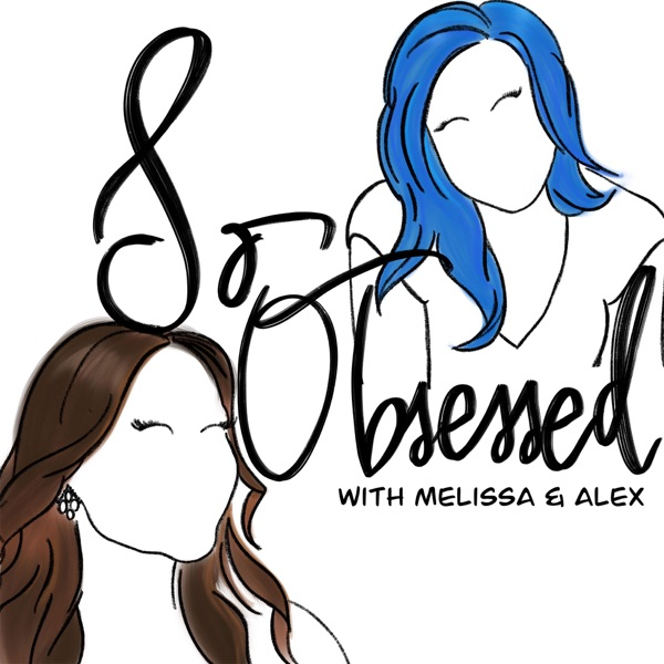 So Obsessed - Podcast – Podtail