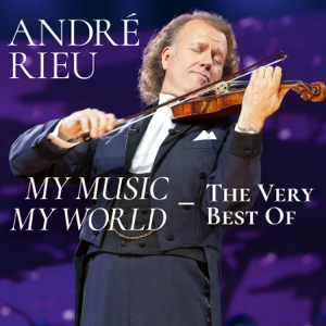 André Rieu & Johann Strauss Orchestra - My Music - My World - The Very Best Of