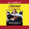 Adam Carolla - I'm Your Emotional Support Animal: Navigating Our All Woke, No Joke Culture  artwork