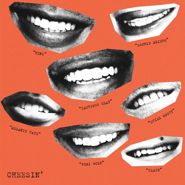 Cheesin' (feat. Still Woozy, Claud, Melanie Faye & HXNS) - Single