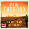 Paul Theroux - On The Plain Of Snakes  artwork